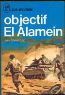 John Crawford :  Objectif  El  Alamein ( Rommel ) édition J´AI LU BLEU Leur Aventure A 199 Guerre 1968 TTBE++ - Geschichte