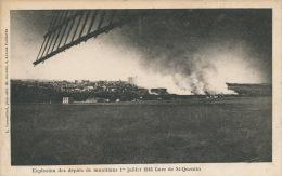GUERRE 1914-18 - Gare De SAINT QUENTIN - Explosion Des Dépôts De Munitions - 1er Juillet 1916 - Guerre 1914-18
