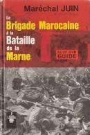 HISTORIQUE BRIGADE MAROCAINE BATAILLE MARNE GUERRE 1914 ARMEE AFRIQUE GUIDE