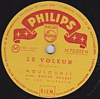 78 Trs - PHILIPS N 72.052 H - état TB -  MOULOUDJI -  LE VOLEUR - LA NUIT, LE JOUR - 78 Rpm - Schellackplatten