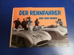 Der Rennfahrer Und Sein Wagen ,1954, Motorsport - Buch , Rennwagen , Mercedes , Bregenz  - Lochau , Vorarlberg , Ferrari - KFZ
