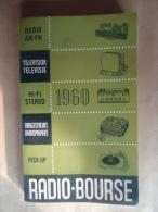 RADIO BOURSE CATALOGUE 1960 PIECES DETACHEES RADIO TELEVISION PICK-UP ENREGISTRE - Other