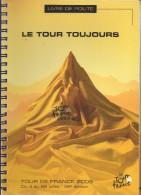 LIVRE De ROUTE Du TOUR De FRANCE 2009 Ouvrage Impeccable Les Etapes, Le Profil - Cycling