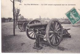 23507 LA VIE MILITAIRE ARTILLERIE LE 155 COURT Reposant Servante -20 Ossart Rueil - Canon Artillerie