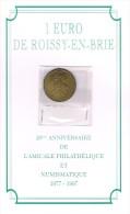 1 EURO De ROISSY - EN - BRIE . N° 340 / 600 Exemplaires Avec Plaquette . - Euros Des Villes