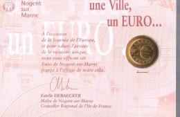 1 EURO De NOGENT - SUR - MARNE . 5 000 Exemplaires Avec Plaquette . - Euros Of The Cities