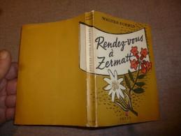 RENDEZ VOUS A ZERMATT /  WALTER SCHMID 1950 - Suisse