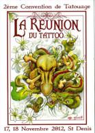 974 - ILE DE LA REUNION - Carte De PUB - 2eme Convention De TATOUAGE  - TATTOO 2012 - Saint Denis