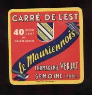 Etiquette De Fromage Carré De L´Est  -  Le Mauriennois  -  Fromagerie Verjat à Semoine  (Aube) - Fromage