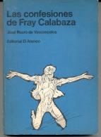 """""""LAS CONFESIONES DE FRAY CALABAZA"""" DE JOSÉ M. DE VASCONCELOS. NOVELA. GECKO. - Humor"""