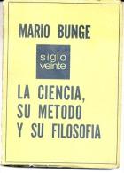 """""""LA CIENCIA: SU MÉTODO Y SU FILOSOFÍA"""" DE MARIO BUNGE. GECKO. - Culture"""