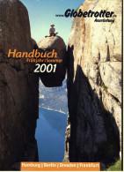 Globetrotter Ausrüstungs Katalog 2001  -  530 Seiten Handbuch  -  Bekleidung , Rucksäcke , Zelte Usw. - Catalogues