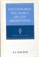 DICCIONARIO DEL HABLA DE LOS ARGENTINOS - ACADEMIA ARGENTINA DE LETRAS PRIMERA EDICION BUENOS AIRES AÑO 2004 - Dizionari