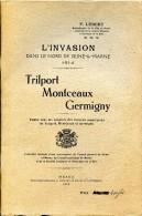 L'invasion Dans Le Nord De Seine Et Marne : Trilport, Montceaux, Germigny, Par F. LEBERT, 1918 1ERE GUERRE MONDIALE - Histoire