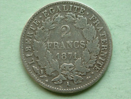 1871 A - 2 Francs / KM 817.1 ( Uncleaned - For Grade, Please See Photo ) ! - France