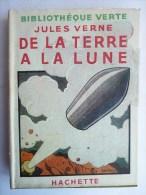 LIVRE SF Hachette Bib Verte Avec Jaquette - JULES VERNE - DE LA TERRE A LA LUNE - 1947 - Aventure