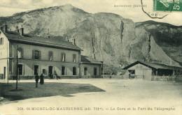 SAINT MICHEL DE MAURIENNE - La Gare Et Le Fort Du Télégraphe - Saint Michel De Maurienne