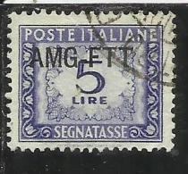 TRIESTE A 1949 1954 AMG-FTT SOPRASTAMPATO D´ITALIA ITALY OVERPRINTED SEGNATASSE TAXES TASSE LIRE 5 USATO USED - 7. Trieste