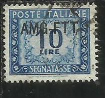 TRIESTE A 1949 1954 AMG-FTT SOPRASTAMPATO D´ITALIA ITALY OVERPRINTED SEGNATASSE TAXES TASSE LIRE 10 USATO USED - 7. Trieste