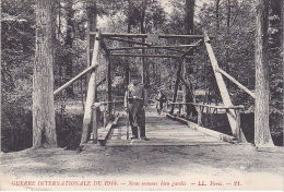 23526 Guerre Internationale De 1914 -nous Sommes Bien Gardes . Paris LL 21 -soldat Pont Militaire, Interdit Public - - Guerre 1914-18