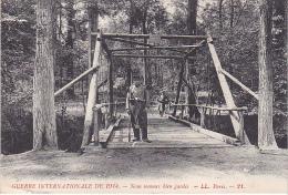 23526 Guerre Internationale De 1914 -nous Sommes Bien Gardes . Paris LL 21 -soldat Pont Militaire, Interdit Public -