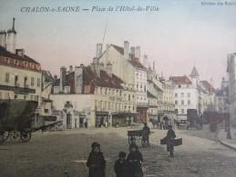 CPA Chalon-sur-Saône 71 France Place De L'hôtel De Ville Colorisée Edition Des Galeries Modernes Animées Charrette - Chalon Sur Saone