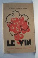 LE  VIN   ---VINIFICATION - CONSERVATION - REGLEMENTATION - Gastronomie