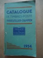 CATALOGUE DE TIMBRES-POSTE YVERT & TELLIER-CHAMPION  FRANCE ET COLONIES 1954 - Frankrijk