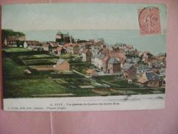CP AULT  N°16 VUE GENERALE DU QUARTIER DES QUATRE RUES - ECRITE EN 1905 - Ault