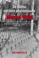 De Duitse Militaire Begraafplaats Menen Wald Jan Vancoillie NIEUW BOEK - Histoire