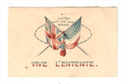 CPA : Vive L'Entente : United We Stand - Drapeaux Anglais & Français Enlacés - Guerre 1914-18