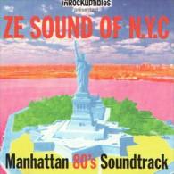 ZE SOUND OF N.Y.C. - MANHATTAN 80'S SOUNDTRACK - INROCKUPTIBLES - James WHITE - Lizzy MERCIER DESCLOUX - Bill LASWELL - Hit-Compilations