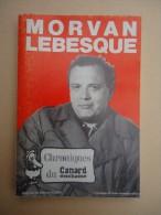 Chroniques Du Canard Enchainé - Morvan Lebesque - Préface Roger Fressoz - Chroniques 1952-1970 - Politique
