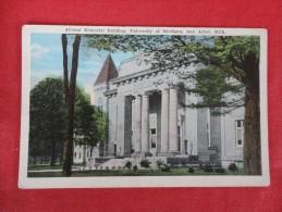 - Michigan > Ann Arbor Alumni Memorial Building Univ Of Michigan    Not Mailed   Ref 1270 - Ann Arbor