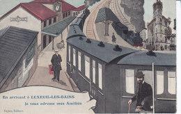 LUXEUIL LES BAINS, En Arrivant Je Vous Adresse Mes Amitiés, Circulée - Luxeuil Les Bains