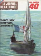 Le Journal De La France Les Années 40 N° 116 France Libre L'aventure Commence - French