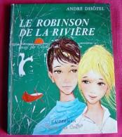 LE ROBINSON DE LA RIVIERE Plaisir Des Contes - Casterman - 1964 André Dhôtel COLETTE FOVEL - Livres, BD, Revues