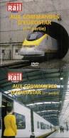 TRAINS : AUX COMMANDES D´EUROSTAR LOT De 2 DVD La Vie Du Rail - Documentary