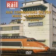 TRAINS :AUX COMMANDES DU TGV PARIS - LAUSANNE -  DVD La Vie Du Rail - Documentary