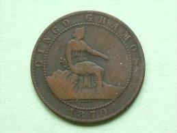 1870 OM - Cinco ( 5 ) Centimos / KM 662 ( For Grade, Please See Photo ) !! - Monnaies Provinciales