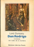"""DON RODRIGO: CRONICAS DEL VALLE DE LA SOMBRA"" DE LORD DUNSANY. NOVELA BIOGRAFICA. GECKO. - Biographies"