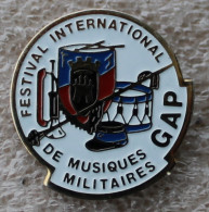 Pin´s Festival International De Musiques Militaires à GAP Avec Clairon,tambour,képi, - Militaria
