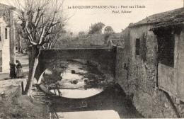 VAR 83 LA ROQUEBRUSSANNE PONT SUR L'ISSOLE - La Roquebrussanne