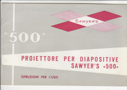C1413 - LIBRETTO ISTRUZIONI PROIETTORE PER DIAPOSITIVE SAWYER'S 500  Anni '60 - Projectores