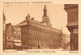 """VALENCIENNES, L´Hôtel De Ville - Voyagez Par Les Paquebots Des """"CHARGEURS REUNIS"""" - Réseau Du Nord, Photo Nord - Valenciennes"""