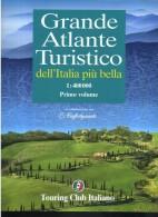 GRANDE ATLANTE TURISTICO DELL'ITALIA PIU' BELLA 1:400000 PRIMO VOLUME TCI - Turismo, Viaggi