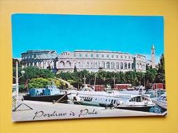 Pula-Istra- Roman Amphitheatre Arena, Arena Amphithéâtre Romain, Ship, Barco, Globtour - Croatia