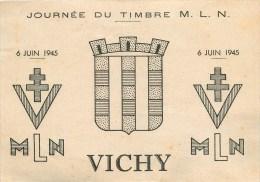 03 - CPA - Mouvement De La Libération Nationale -  Vichy - 6 Juin 1945 - Vignette Et Nombreux Cachets - Voir 2 Scans - Vichy