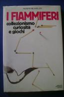 PFU/27 Anders Neumuller I FIAMMIFERI COLLEZIONISMO CURIOSITA' GIOCHI Mondadori Ed.1984 - Scatole Di Fiammiferi