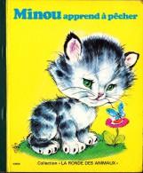 """MINOU Apprend à Pêcher - Collection """" La Ronde Des Animaux """" - Éditions LITO - ( 1977 ) . - Bücher, Zeitschriften, Comics"""
